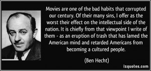 quote-movies-are-one-of-the-bad-habits-that-corrupted-our-century-of ...