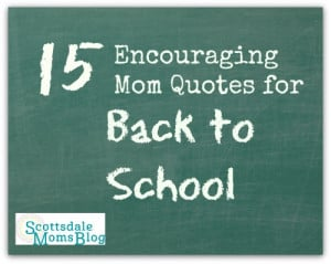 ... school year, here are 15 encouraging mom quotes for back to school