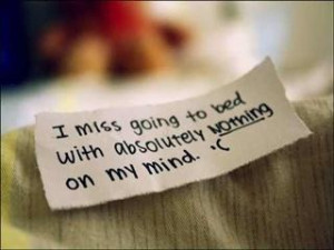 miss going to my Bed with absolutely nothing on my Mind.