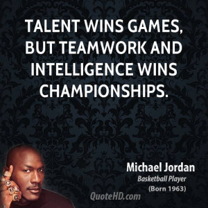 michael-jordan-michael-jordan-talent-wins-games-but-teamwork-and ...