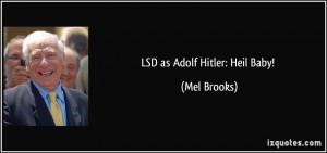 LSD as Adolf Hitler: Heil Baby! - Mel Brooks