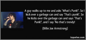 garbage can and say 'That's punk!'. So he kicks over the garbage ...