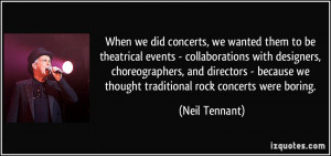 More Neil Tennant Quotes