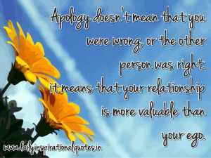 ... Means that Your relationship is more valuable than you ego