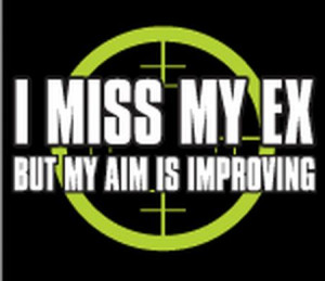 miss my ex but my aim is improving damn right many nights i ve sat ...