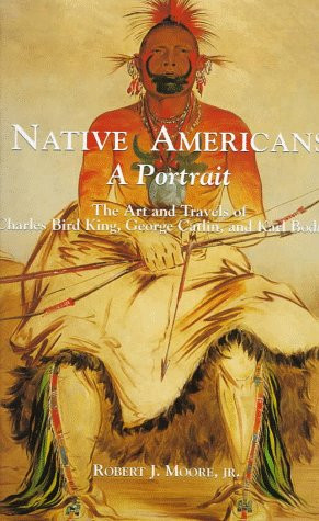 ... Art and Travels of Charles Bird King, George Catlin, and Karl Bodmer