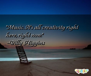 Music . It's all creativity right here, right now.