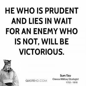 sun-tzu-sun-tzu-he-who-is-prudent-and-lies-in-wait-for-an-enemy-who ...