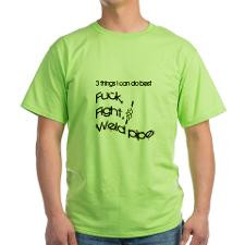 ck, Fight, and Weld Pipe T-Shirt for