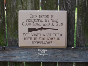 This House is Protected by the Good Lord and a Gun Yard SignYard Signs ...