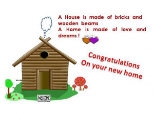 ... wishes and congratulations to your loved one on getting a new home