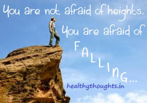 fear-success-life-quotes-you-are-afraid-of-galling-not-heights