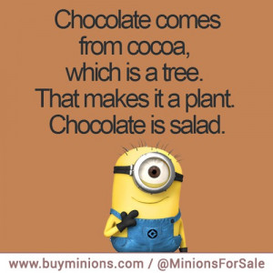 Chocolate Is Salad Quote