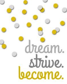 Sunday Encouragement: Dream. Strive. Become. {12.29.13} - Landee See ...