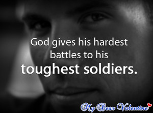 inspirational quotes - God gives his hardest battles
