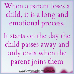 when a parent loses a child it is a long and emotional process it ...