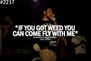 mac miller quotes about weed - photo #6
