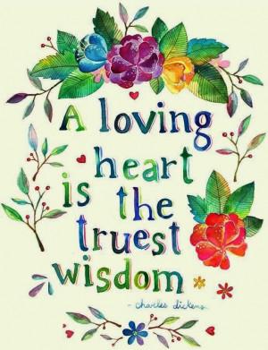 loving heart is the truest wisdom