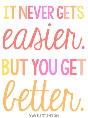 It Never Gets Easier - this post is for anyone who needs a little ...
