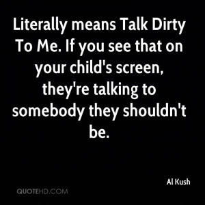 Literally means Talk Dirty To Me. If you see that on your child's ...