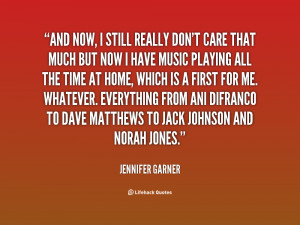 quote-Jennifer-Garner-and-now-i-still-really-dont-care-15891.png