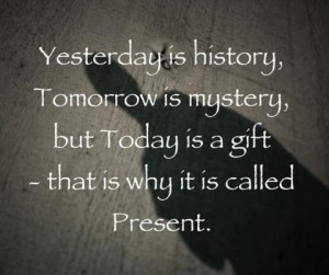 Today Is A Gift Inspirational Quote