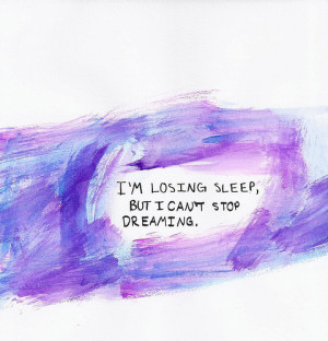http://www.pics22.com/day-dreaming-quote-i-am-losing-sleep/