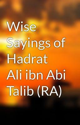 Wise Sayings of Hadrat Ali ibn Abi Talib (RA)