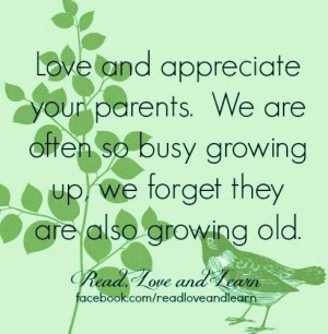 Love and appreciate your parents quote via www.Facebook.com ...