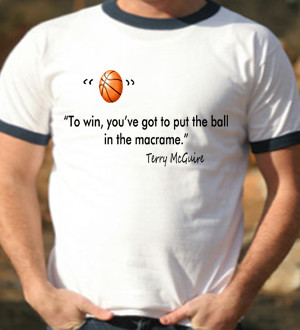 Basketball Sayings McGuire t shirt and unique gifts