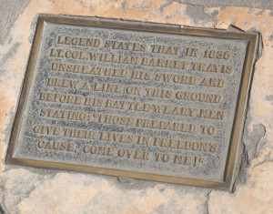 Here is the plaque that commemorates General Travis' famous quote.