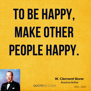 To be happy, make other people happy.