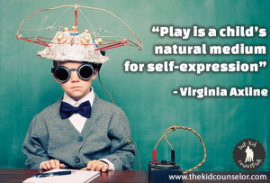 Play is a child's natural medium for self-expression