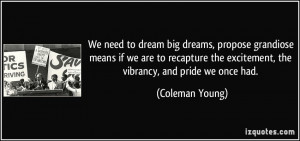 to dream big dreams, propose grandiose means if we are to recapture ...