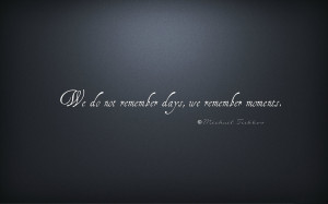 Remember Moments Beautiful Quotes and Thoughts Photo