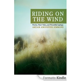 RIDING ON THE WIND: Poetry, Short Tales, and Proverbial sayings