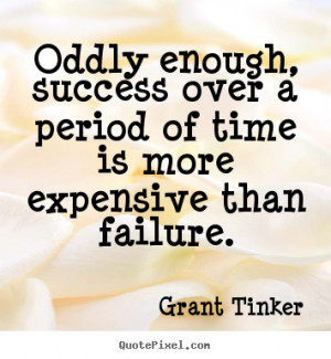 ... grant tinker more success quotes motivational quotes inspirational