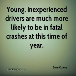 Sean Comey - Young, inexperienced drivers are much more likely to be ...
