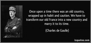 Once upon a time there was an old country, wrapped up in habit and ...