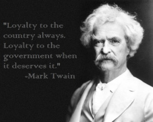 ... to the country always. Loyalty to the government when it deserves it