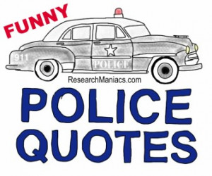 Funny Police Quotes