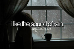 But I hate the actual rain.