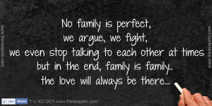 No family is perfect, we argue, we fight, we even stop talking to each ...