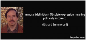 Immoral (definition): Obsolete expression meaning politically ...