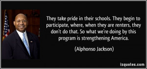 They take pride in their schools. They begin to participate, where ...