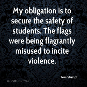 My obligation is to secure the safety of students. The flags were ...
