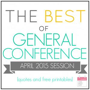 Enjoy the BEST of LDS General Conference April 2015!