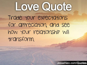 Trade your expectations for appreciation, and see how your ...
