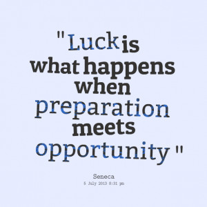 Quotes Picture: luck is what happens when preparation meets ...