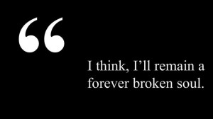 forever broken soul. #quote: Thoughts, Beauty Word, Broken Soul Quotes ...